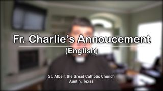 Fr. Charlie's Announcement (English)